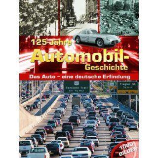 125 Jahre Automobil   Geschichte ; Das Auto   eine deutsche Erfindung