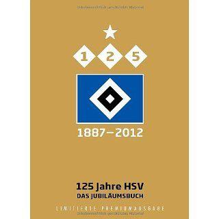 125 Jahre HSV: Das Jubiläumsbuch   Premiumausgabe: Werner