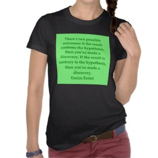 Enrico Fermi quote T Shirt