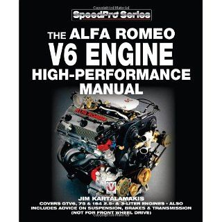 Alfa Romeo V6 Engine High Performance Manual Covers GTV6, 75 and 164