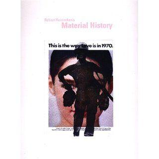 Robert Heinecken A Material History Mark Alice Durant