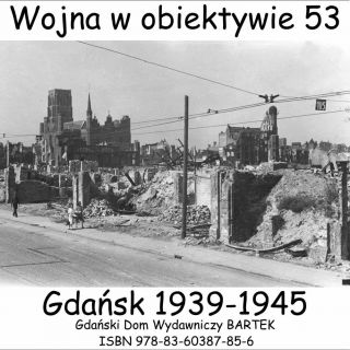 of Gdansk   Danzig   before, during and after WW2   241 photos