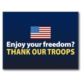 Enjoy Your Freedom? Thank Our Troops Postcards