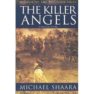 The Killer Angels The Classic Novel of the Civil War