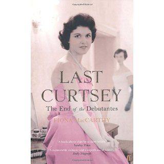 Last Curtsey: Fiona MacCarthy: Englische Bücher