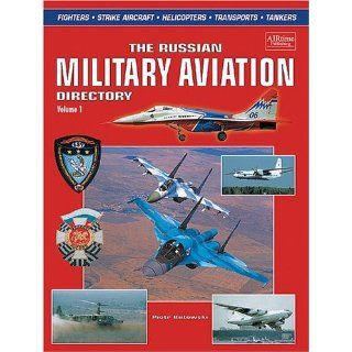 Russian Military Aviation Directory Volume 1 Fighters, Strike