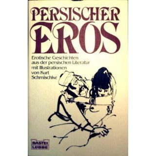 Persischer Eros   Erotische Geschichten aus der persischen Literatur