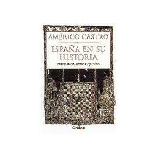 España en su historia  cristianos, moros y judíos (Serie Mayor