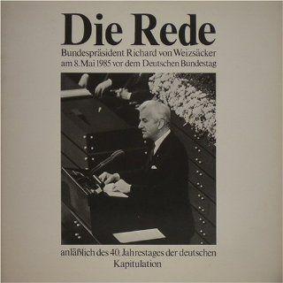 Die Rede   Bundespräsident Richard von Weizsäcker am 8.Mai 1985 vor
