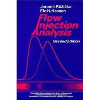 Flow Injection Analysis (Chemical Analysis A Series of Monographs on