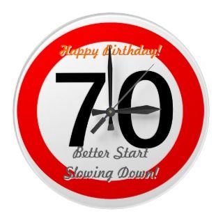 Funny 70th Birthday Joke 70 Road Sign Speed Limit Wallclocks