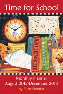Time for School   2013 Large Monly Planner Calendar Calendars