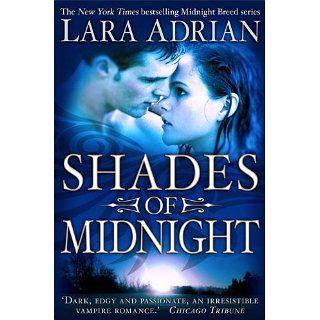 Shades of Midnight (Midnight Breed) eBook: Lara Adrian: