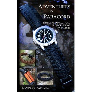 Adventures in Paracord Survival Bracelets, Watches, Keychains, and