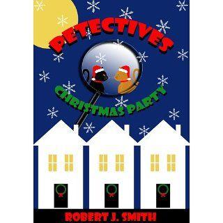 Petectives  Christmas Party eBook Robert J. Smith Kindle