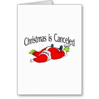 Christmas Is Canceled Drunk Santa Greeting Card