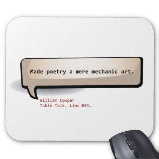 William Cowper Made poetry a mere mechanic art Mousepads