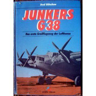 Junkers G 38. Das erste Großflugzeug der Lufthansa Fred
