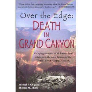 Over the Edge Death in Grand Canyon Gripping Accounts of All Known