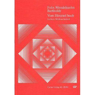 Mendelssohn Bartholdy Vom Himmel hoch. Partitur Felix