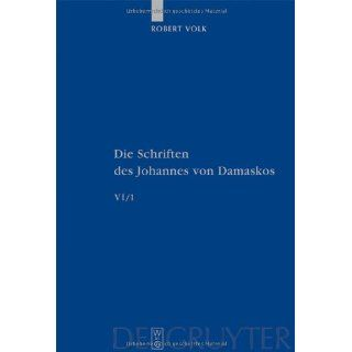 Die Schriften Johannes von Damaskus, Bd.6/1  Historia animae utilis