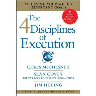 The 4 Disciplines of Execution eBook Chris McChesney, Sean Covey, Jim