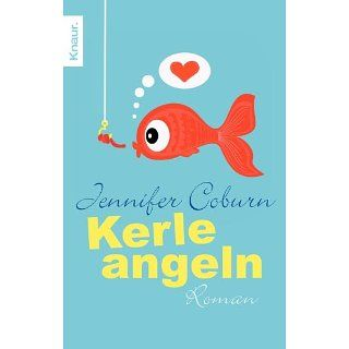 Kerle angeln Roman eBook Jennifer Coburn, Barbara Imgrund