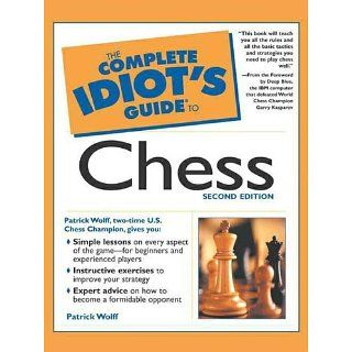 The Complete Idiots Guide to Chess, 2E eBook Patrick Wolff
