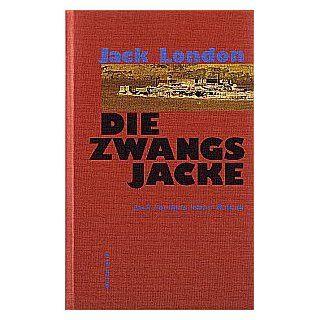 Die Zwangsjacke: Jack London, Uschi Gnade: Bücher