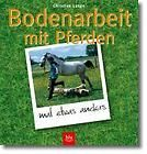Bodenarbeit mit Pferden von Christine Lange 2005 9783405167950