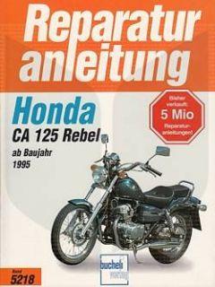 HONDA CA 125 Rebel ab 1995, Reparaturanleitung, Reparatur Buch