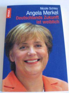 Nicole Schley: Angela Merkel. Deutschlands Zukunft UNG.