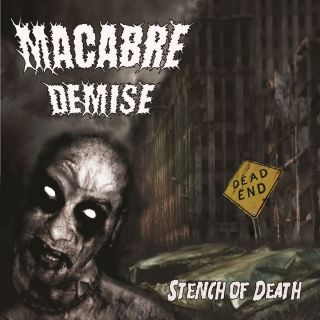 Macabre Demise stench of death New Release