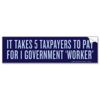 to Pay for 1 Government Worker Bumper Sticker