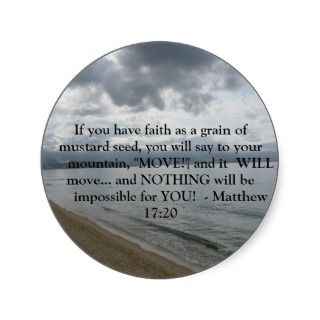 Matthew 17:20   Motivational Inspirational Quote Round Stickers