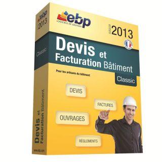 EBP Devis et Factu. Bâtiment Classic 2013   Achat / Vente LOGICIEL