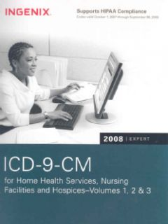 ICD 9 CM 2008 Expert for Home Health, Nursing & Hospices