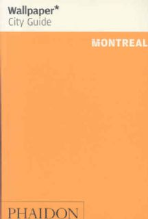 Wallpaper City Guide 2008 Montreal (Paperback)