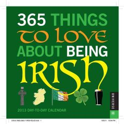 365 Things to Love About Being Irish 2013 Calendar