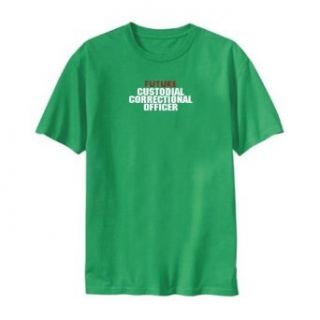 T SHIRT GREEN  FUTURE CUSTODIAL CORRECTIONAL OFFICER