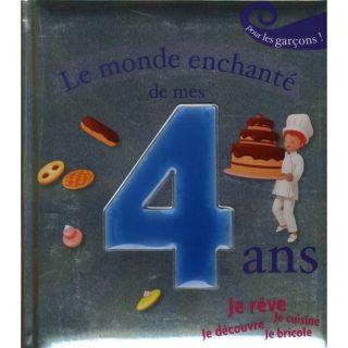 JEUNESSE ADOLESCENT LE MONDE ENCHANTE DE MES 4 ANS ; POUR LES GARCONS
