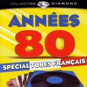 ANNEES 80  Spécial Tubes Français   Achat CD COMPILATION pas cher