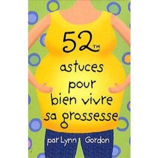 52 astuces pour bien vivre sa grossesse   Achat / Vente livre Lynn