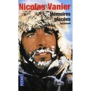 Mémoires glacées   Achat / Vente livre Nicolas Vanier pas cher