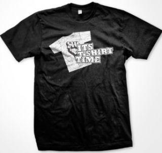 Its T shirt TIME, Mens T shirt, Funny Trendy Mens