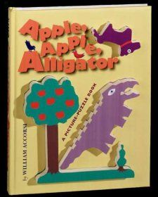 Apple, Apple, Alligator A Picture Puzzle Book William Accorsi
