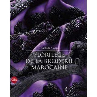 FLORILEGE DE LA BRODERIE MAROCAINE   Achat / Vente livre Rachida