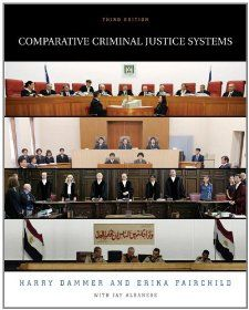 Comparative Criminal Justice Systems Harry R. Dammer, Erika Fairchild