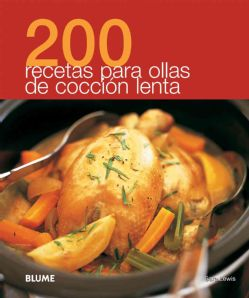 200 recetas para ollas de coccion lenta / 200 recipes for slow cookers