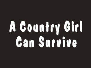 164 A Country Girl Can Survive Bumper Sticker / Vinyl Decal